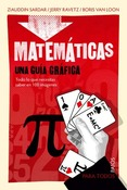 LIBROS - MATEMATICAS: UNA GUIA GRAFICA.TODO LO QUE NECESITAS SABER EN 100 IMAGENES