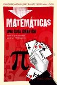 LIBROS - MATEMATICAS: UNA GUIA GRAFICA.TODO LO QUE NECESITAS SABER EN 100 IMAGENES